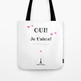 Oui je t'aime (Yes I love you) Tote Bag