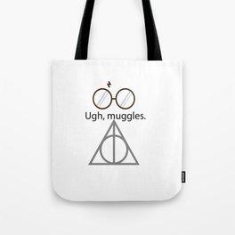 Ugh, muggles. Tote Bag