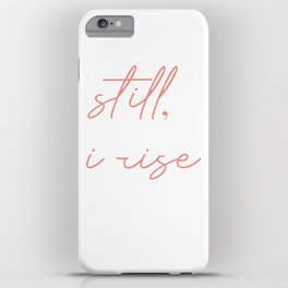 still I rise iPhone Case