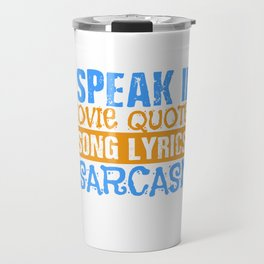 film quotes song lyrics sarcasm film fan gift Travel Mug