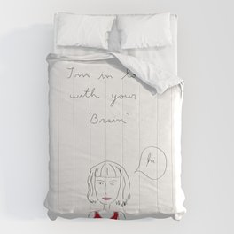 I´m in love with your brain Comforters