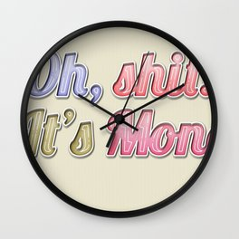 Oh, Shit! It's Monday Wall Clock