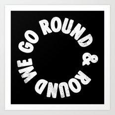 Round & Round Art Print
