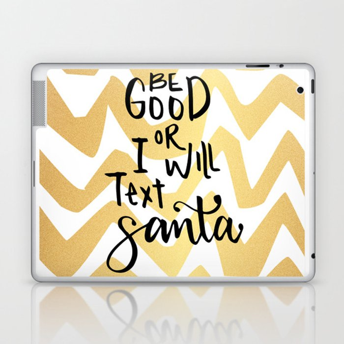 Be good or I will text Santa Laptop & iPad Skin