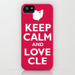 Keep Calm and Love CLE iPhone Case