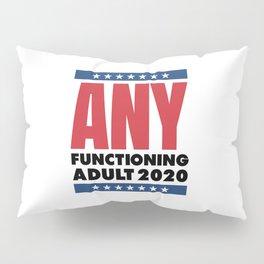 FUNNY POLITICS FUNCTIONING ADULT 2020 Pillow Sham