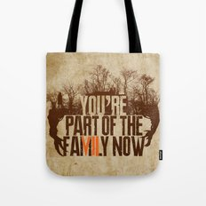 You're Part of the Family Now Tote Bag