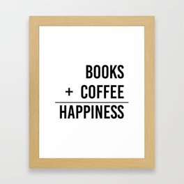 Books + Coffee = Happiness - Typography Framed Art Print