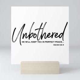 Unbothered - Isaiah 26:3 Mini Art Print