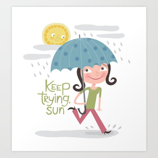 Keep Trying Sun! Art Print