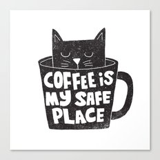 coffee is my safe place Canvas Print