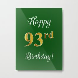 """Elegant """"Happy 93rd Birthday!"""" With Faux/Imitation Gold-Inspired Color Pattern Number (on Green) Metal Print"""