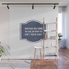 Whether you think you can, or think you can't you're right Wall Mural