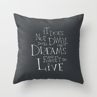 "dumbledore Throw Pillows featuring Harry Potter - Albus Dumbledore quote ""It does not do to dwell on dreams""  by SimpleSerene"