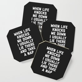 Life Knocks Me Down Funny Quote Coaster