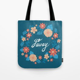 Floral Go Away Tote Bag