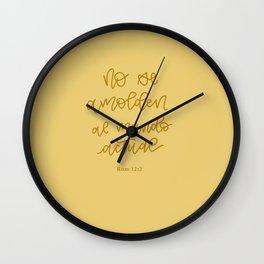 No se amolden al mundo actual. Romanos 12:2 Wall Clock