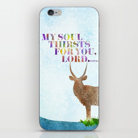 My Soul Thirsts iPhone & iPod Skin