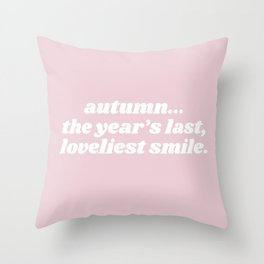 the year's last loveliest smile Throw Pillow