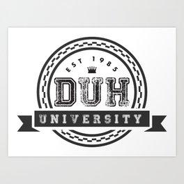 Duh University Art Print