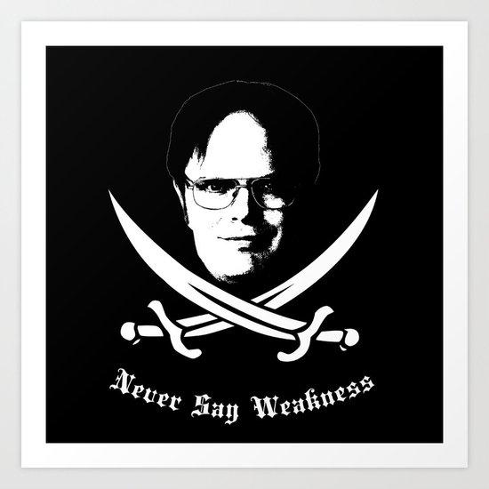 Schrutee Never Say Weakness Art Print