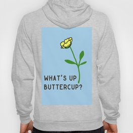 What's Up Buttercup? Hoody