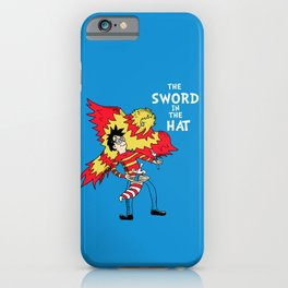 The Sword in the Hat iPhone Case