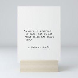 John A. Shedd quote Mini Art Print