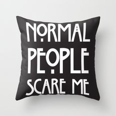Normal People Scare Me AHS Throw Pillow