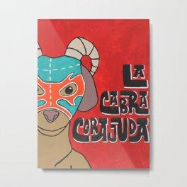 Luchamals Series- La Cabra Corajuda Metal Print