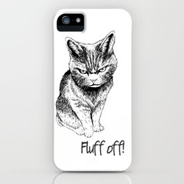 Fluff Off Angry Cat iPhone Case