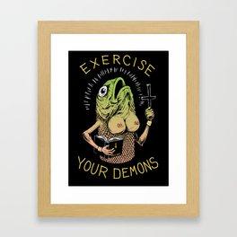 Exercise Your Demons Framed Art Print