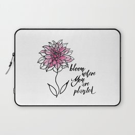 Bloom Where You are Planted Laptop Sleeve