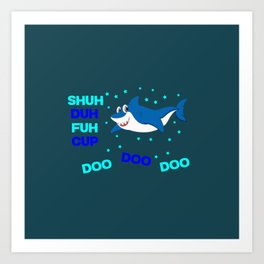baby shark funny sarcastic annoying song. Art Print