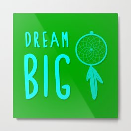 Dream Big Green Print Decor Metal Print