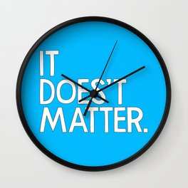 It doesn't matter - quoted by Hiroshi Inoue, my Japanese father in-law Wall Clock