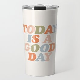TODAY IS A GOOD DAY peach pink green blue yellow motivational typography inspirational quote decor Travel Mug