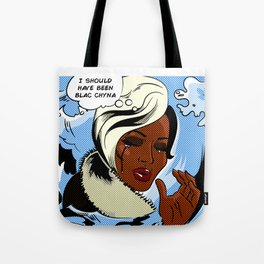 I Should Have Been Blac Chyna Tote Bag