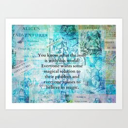 Alice in Wonderland magic quote Art Print
