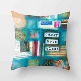 Carry hope close Throw Pillow