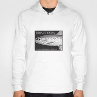 trout Hoodies featuring Trout Brew by Craig Petersen