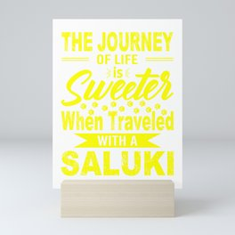 The Journey Of Life Is Sweeter When Traveled With A Saluki ye Mini Art Print