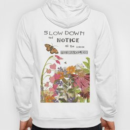 Slow Down for Miracles Hoody