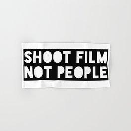 Shoot Film, Not People Hand & Bath Towel