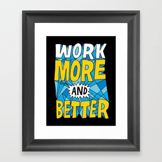 More & Better Framed Art Print