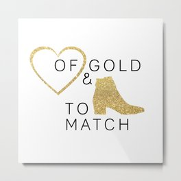 Heart of Gold & Boots to Match Metal Print