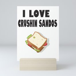 I Love Crushin Sandos Mini Art Print