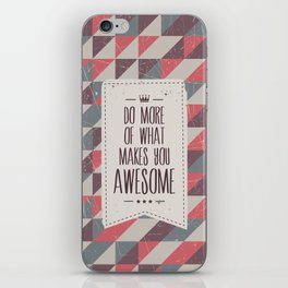 do more of what makes you awesome iPhone Skin