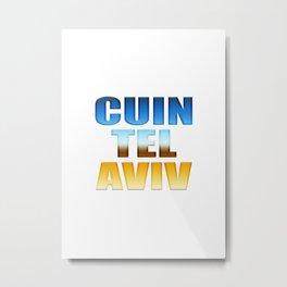 CUIN TEL AVIV Metal Print
