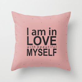 I am in love with myself Throw Pillow